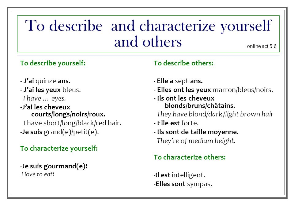 To describe and characterize yourself and others