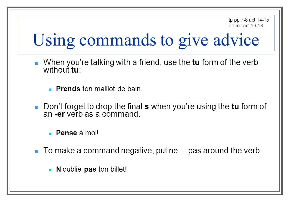 Using commands to give advice