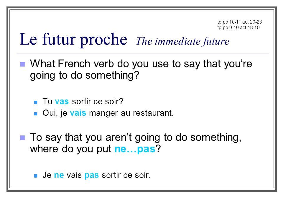 Le futur proche The immediate future