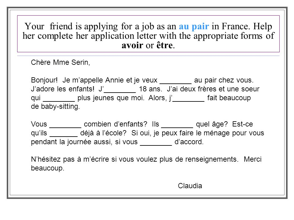 Your friend is applying for a job as an au pair in France