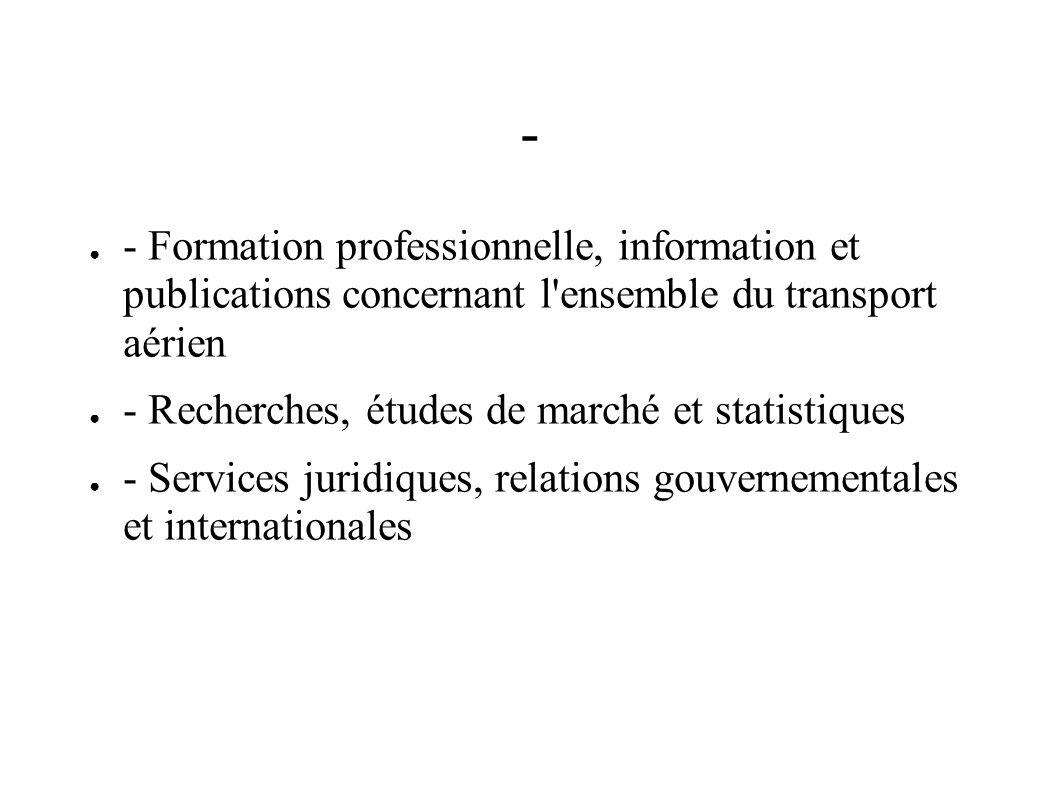 - - Formation professionnelle, information et publications concernant l ensemble du transport aérien.