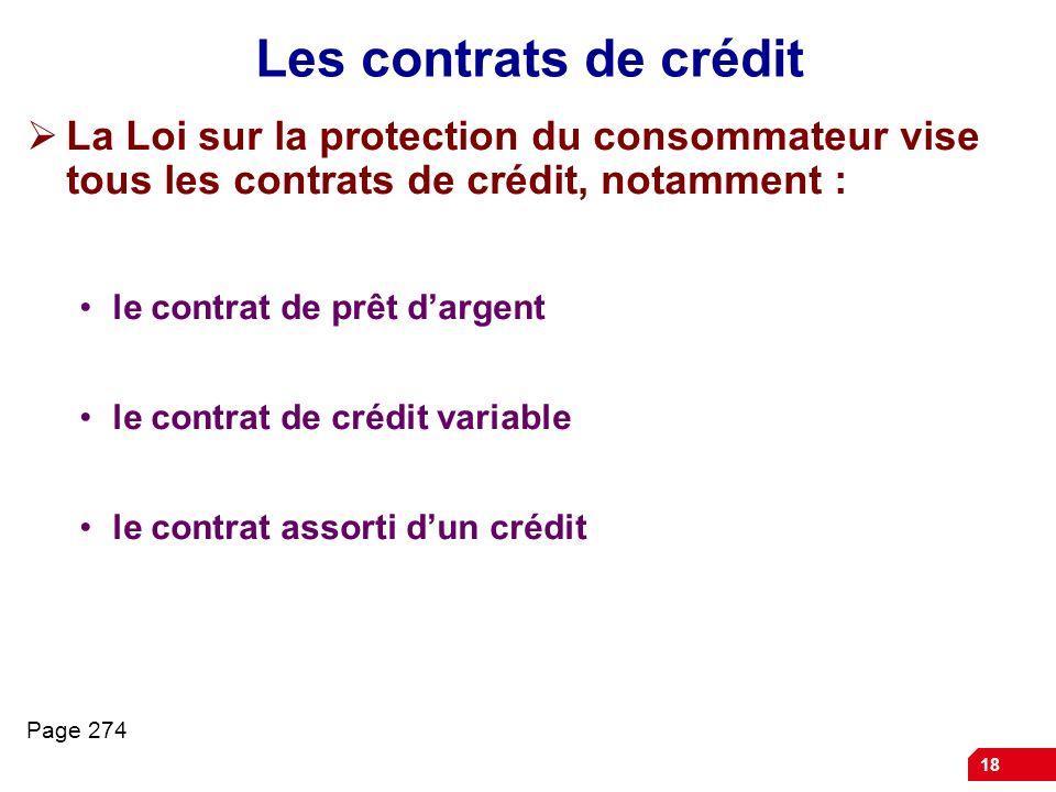 Les contrats de crédit La Loi sur la protection du consommateur vise tous les contrats de crédit, notamment :