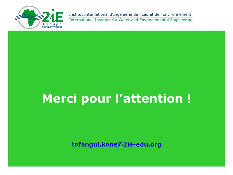 Merci pour l'attention ! tofangui.kone@2ie-edu.org