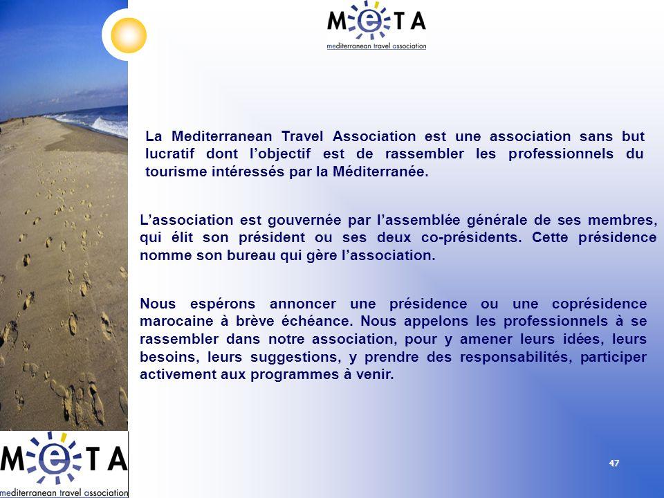La Mediterranean Travel Association est une association sans but lucratif dont l'objectif est de rassembler les professionnels du tourisme intéressés par la Méditerranée.