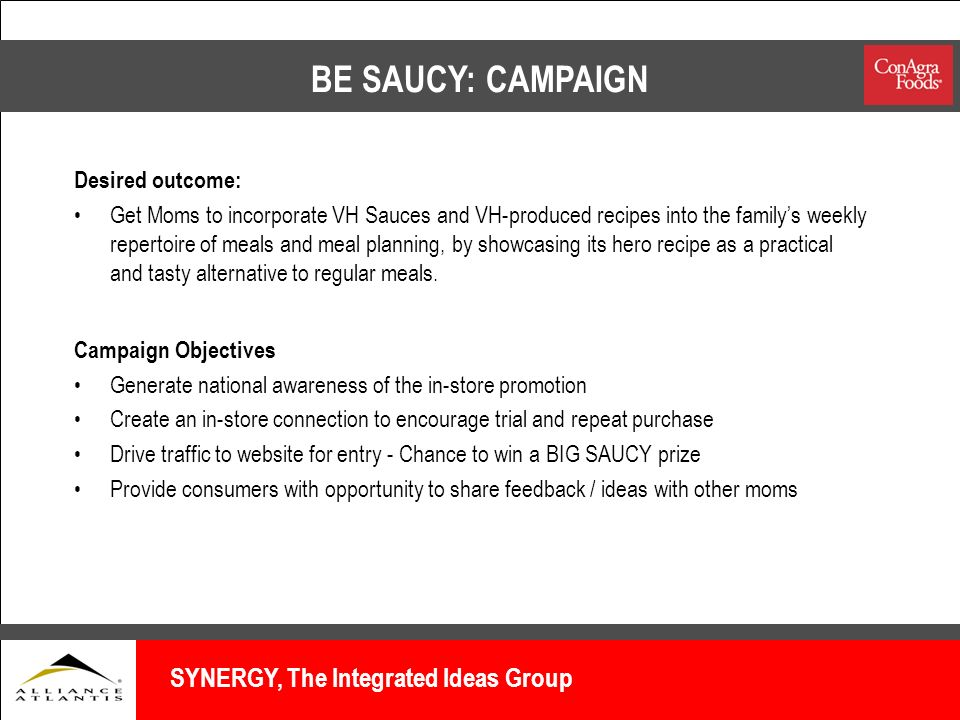 BE SAUCY: CAMPAIGN SYNERGY, The Integrated Ideas Group