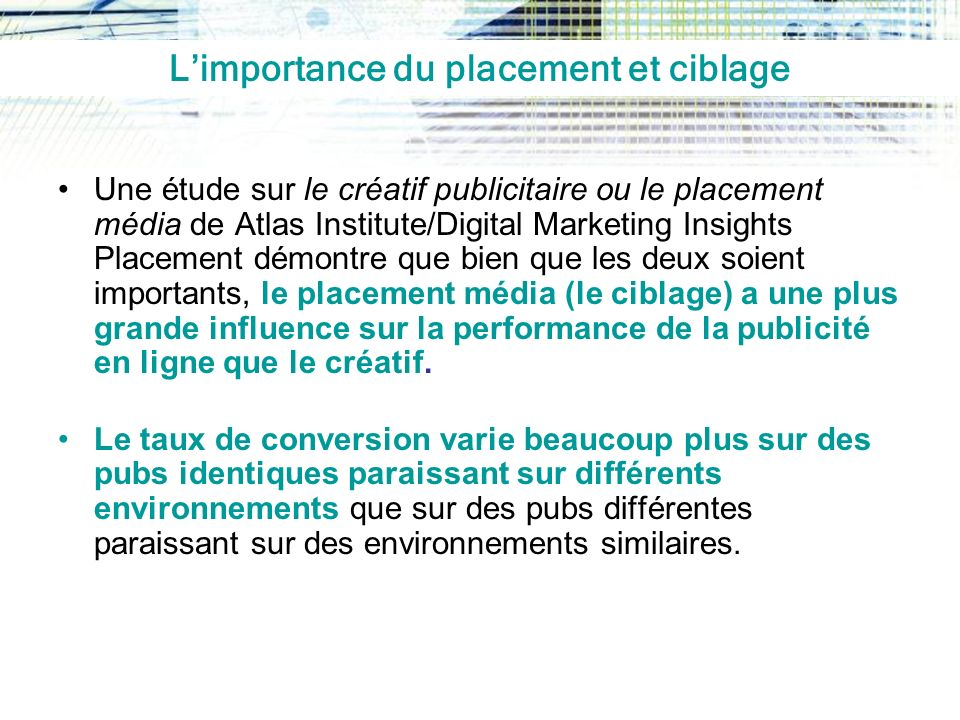 L'importance du placement et ciblage