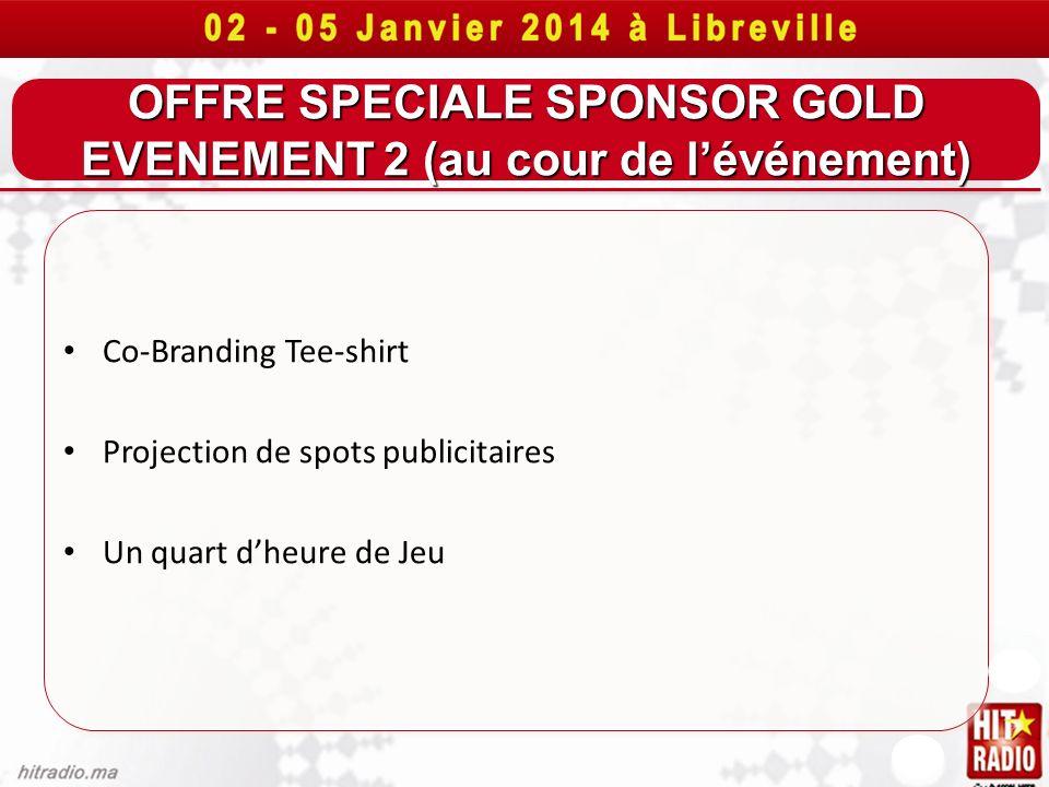 OFFRE SPECIALE SPONSOR GOLD EVENEMENT 2 (au cour de l'événement)