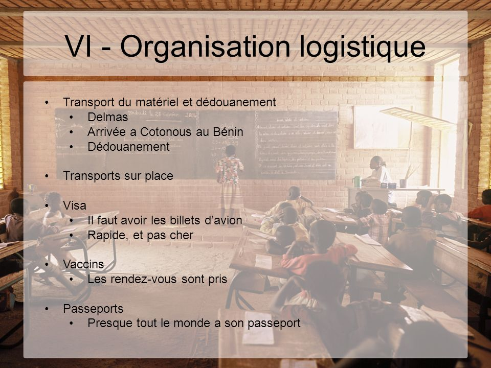 VI - Organisation logistique