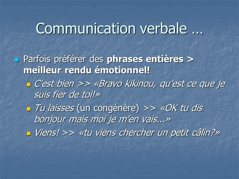 Communication verbale …