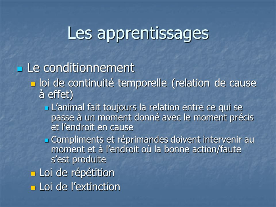 Les apprentissages Le conditionnement