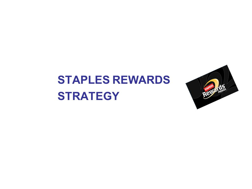 STAPLES REWARDS STRATEGY