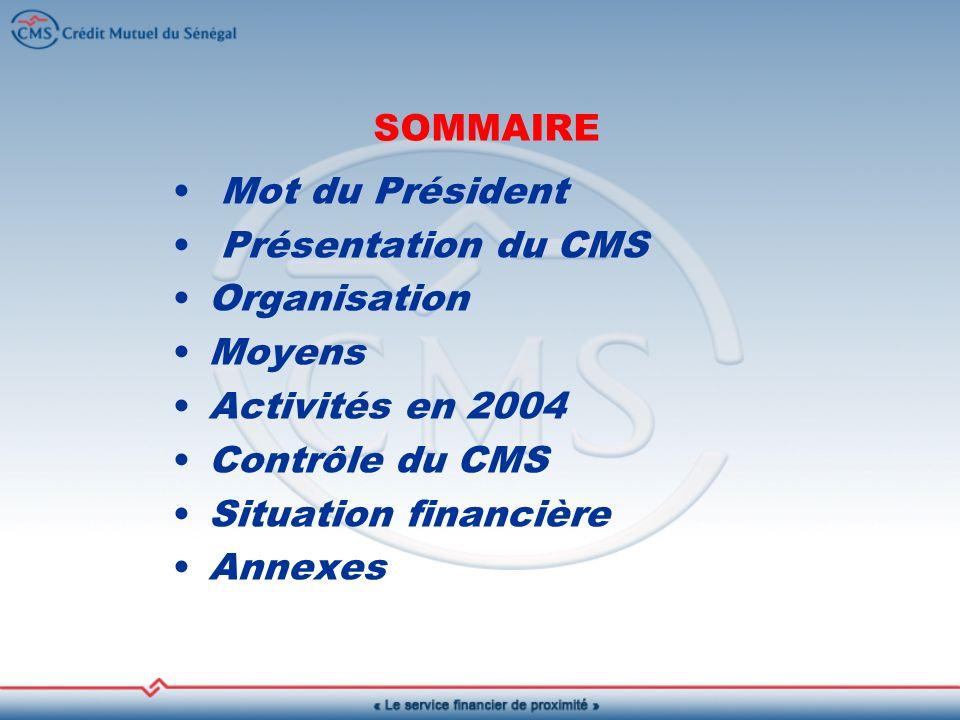 SOMMAIRE Mot du Président Présentation du CMS Organisation. Moyens. Activités en 2004. Contrôle du CMS.