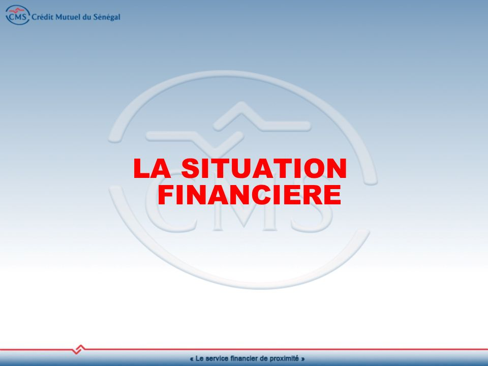 LA SITUATION FINANCIERE
