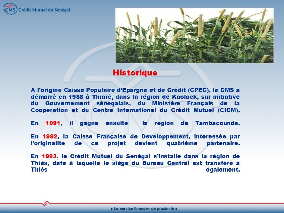 Historique A l'origine Caisse Populaire d'Epargne et de Crédit (CPEC), le CMS a démarré en 1988 à Thiaré, dans la région de Kaolack, sur initiative du Gouvernement sénégalais, du Ministère Français de la Coopération et du Centre International du Crédit Mutuel (CICM).