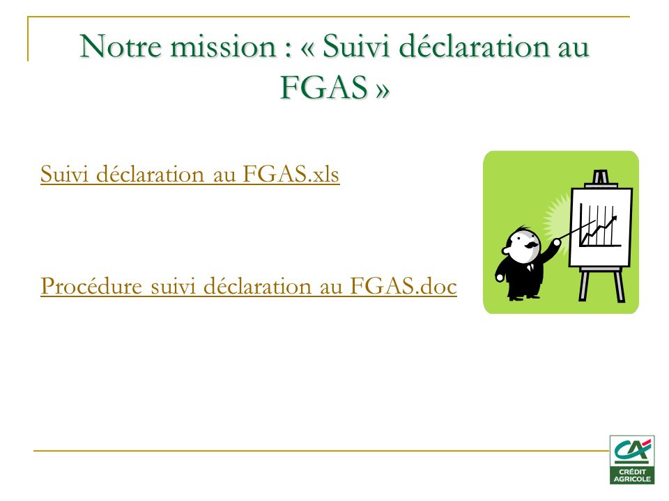 Notre mission : « Suivi déclaration au FGAS »