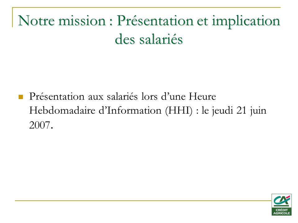 Notre mission : Présentation et implication des salariés