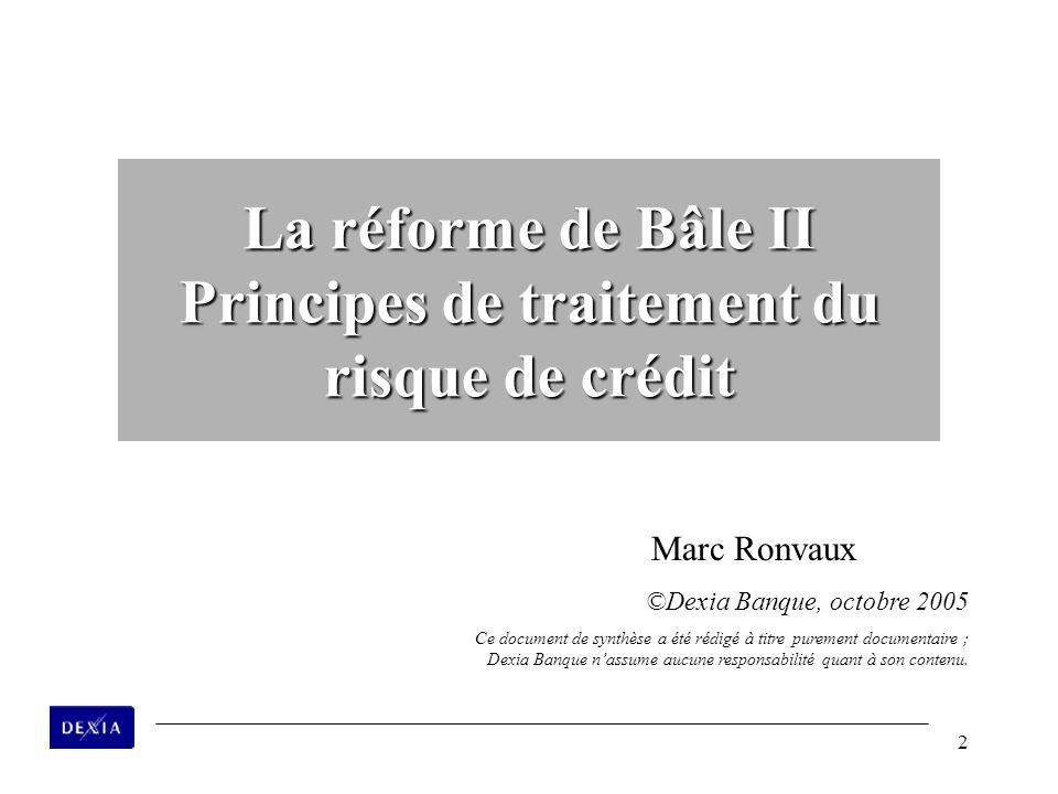 La réforme de Bâle II Principes de traitement du risque de crédit