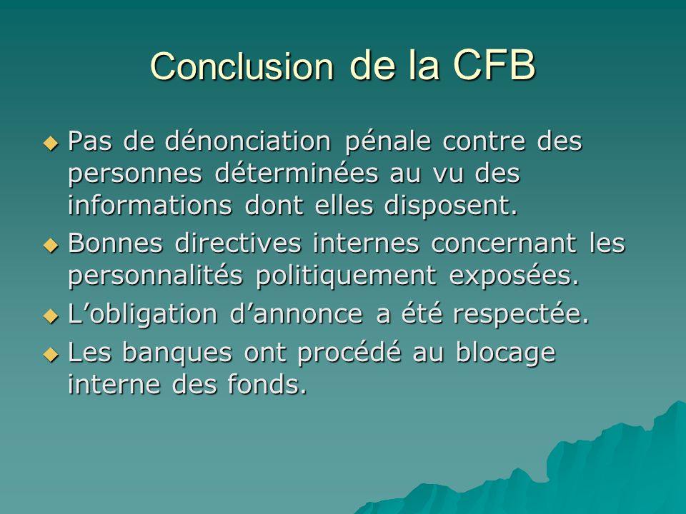 Conclusion de la CFB Pas de dénonciation pénale contre des personnes déterminées au vu des informations dont elles disposent.