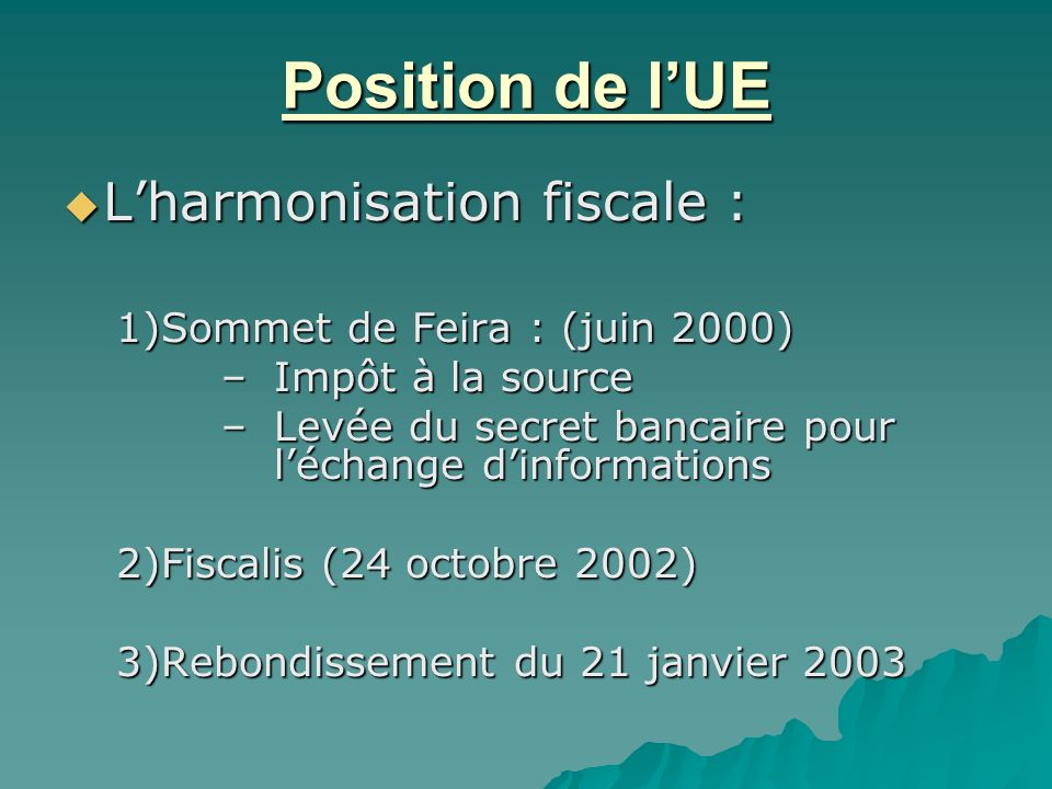 Position de l'UE L'harmonisation fiscale :