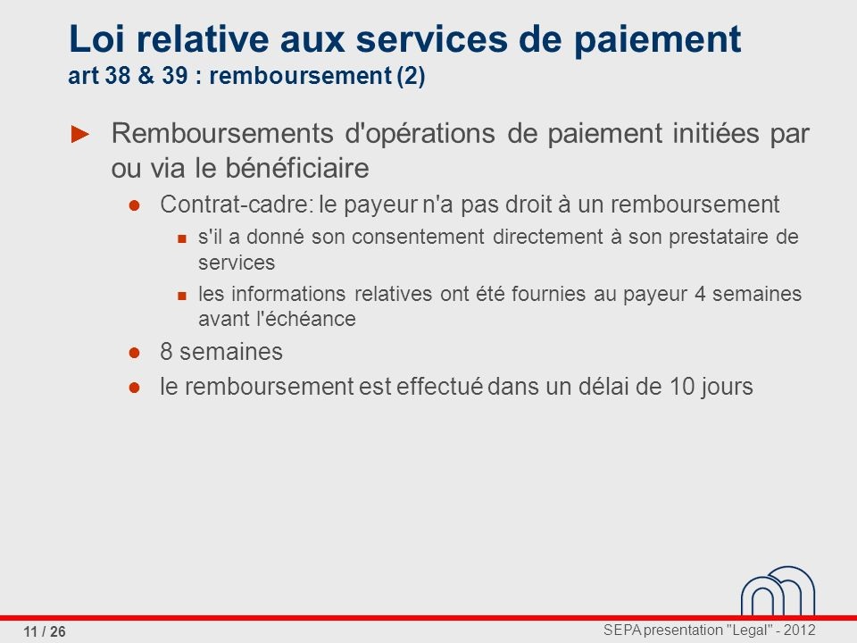 Loi relative aux services de paiement art 38 & 39 : remboursement (2)