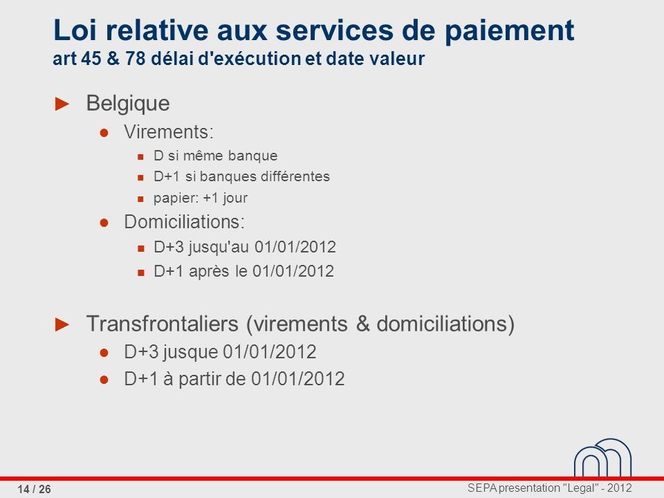 Loi relative aux services de paiement art 45 & 78 délai d exécution et date valeur