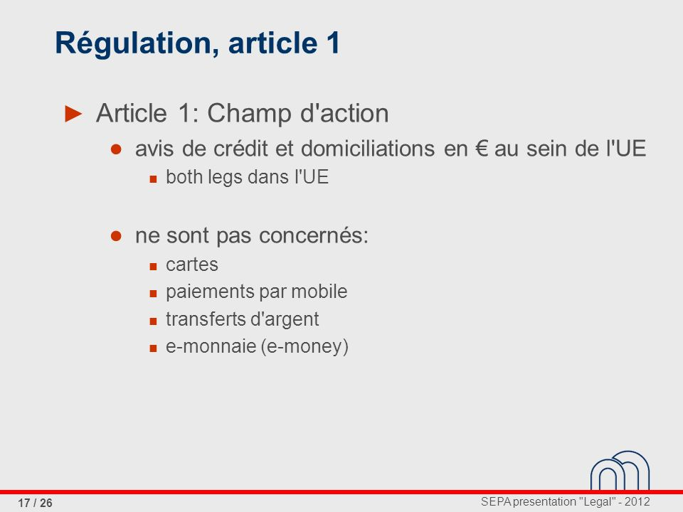 Régulation, article 1 Article 1: Champ d action