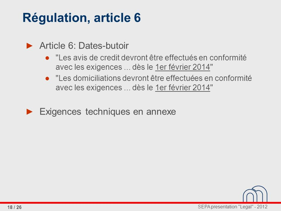 Régulation, article 6 Article 6: Dates-butoir