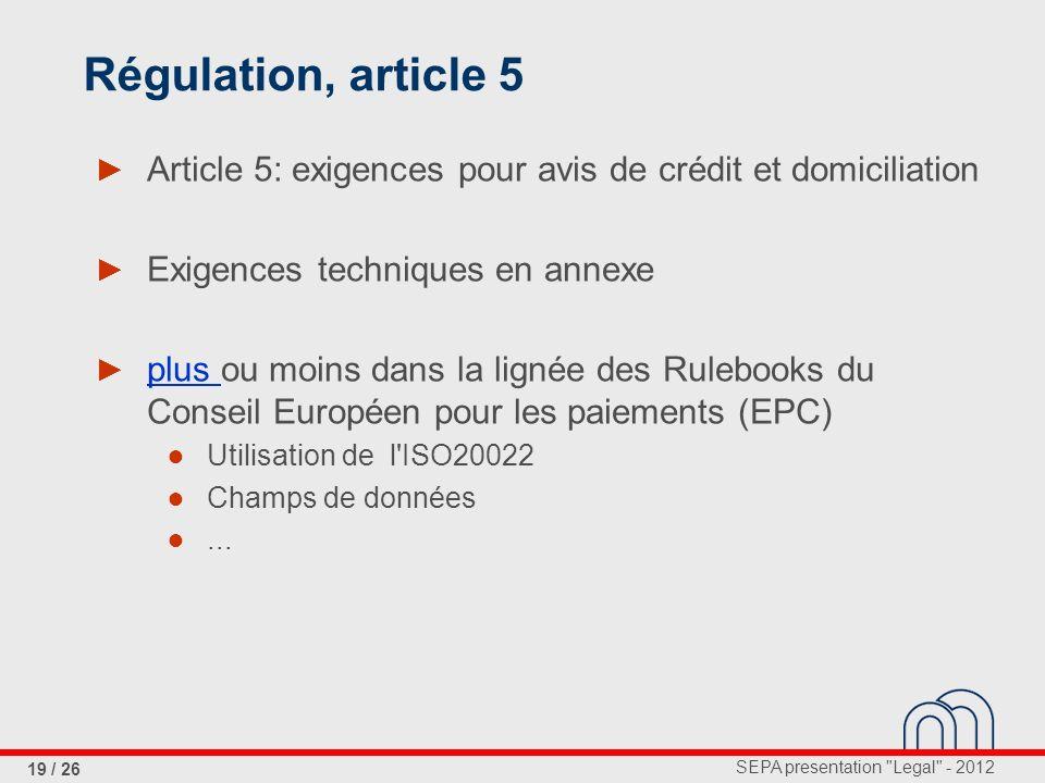 Régulation, article 5 Article 5: exigences pour avis de crédit et domiciliation. Exigences techniques en annexe.