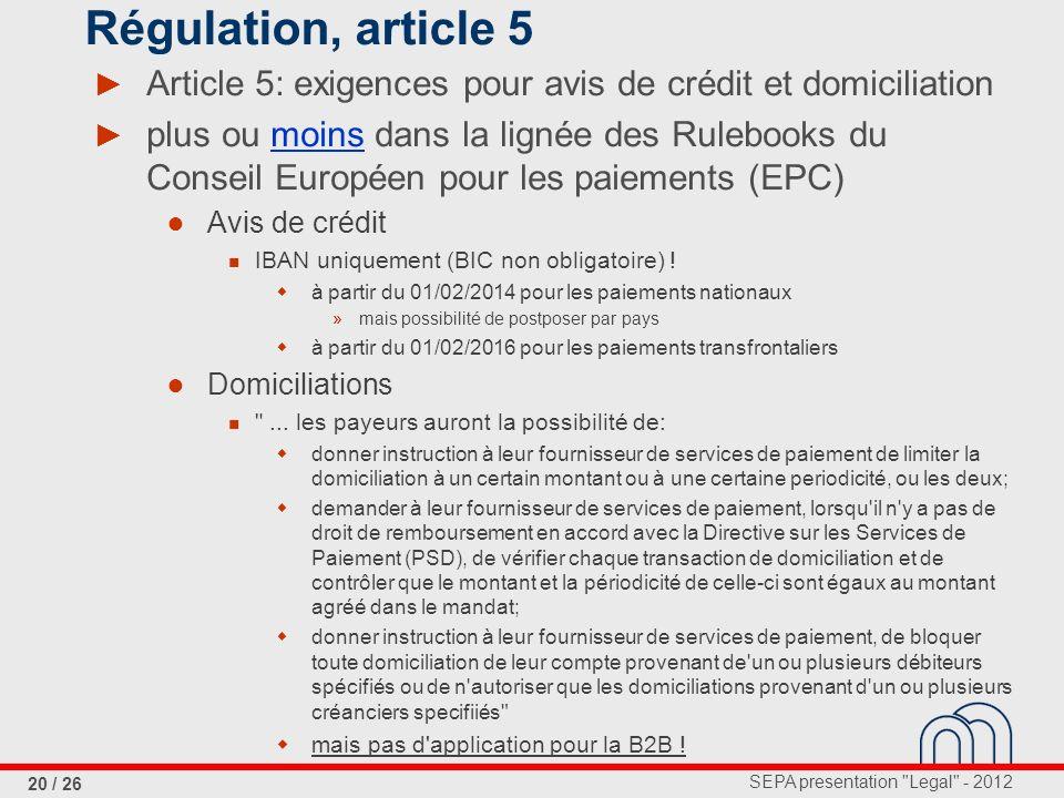 Régulation, article 5 Article 5: exigences pour avis de crédit et domiciliation.