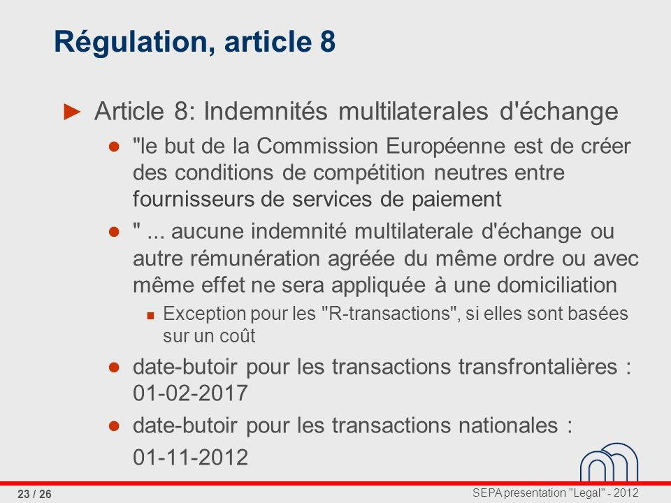 Régulation, article 8 Article 8: Indemnités multilaterales d échange