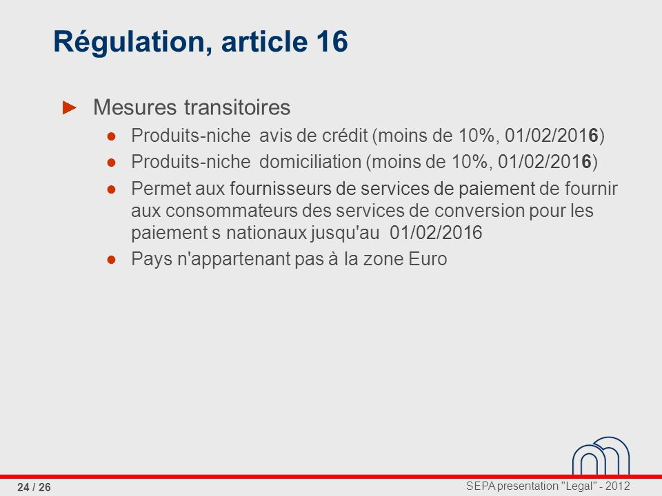 Régulation, article 16 Mesures transitoires