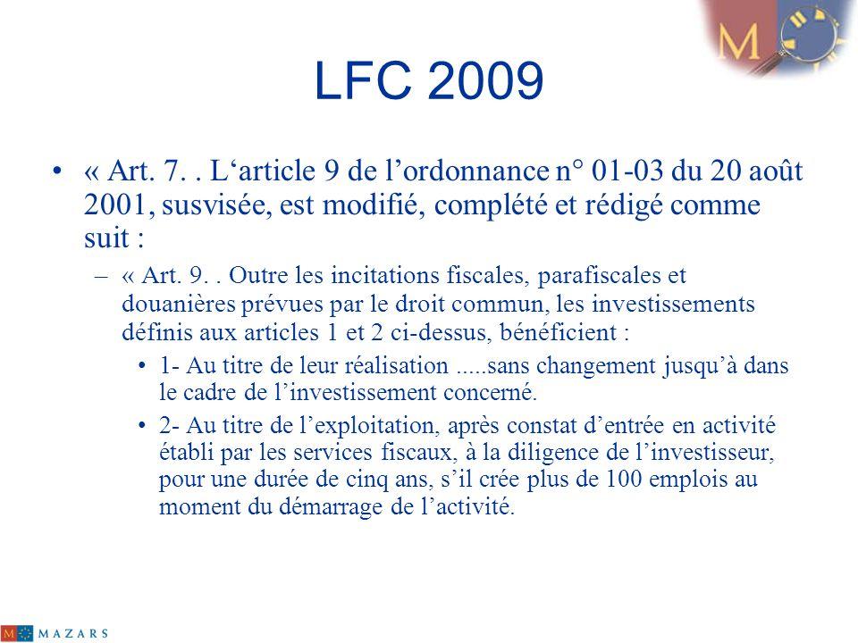 LFC 2009 « Art. 7. . L'article 9 de l'ordonnance n° 01-03 du 20 août 2001, susvisée, est modifié, complété et rédigé comme suit :