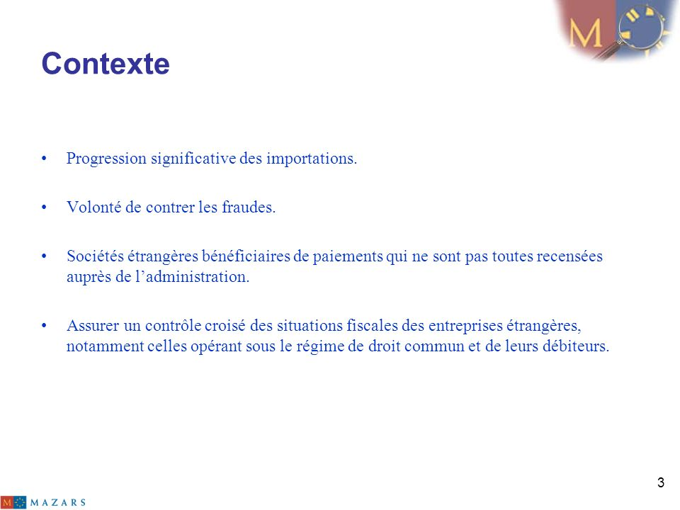Contexte Progression significative des importations.