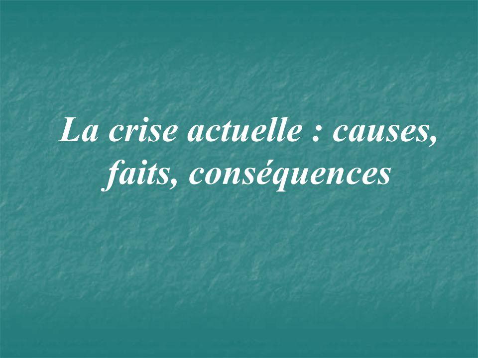 La crise actuelle : causes, faits, conséquences