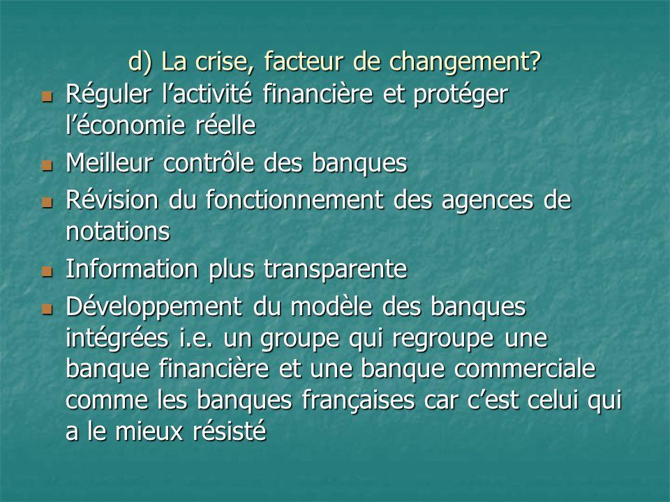 d) La crise, facteur de changement