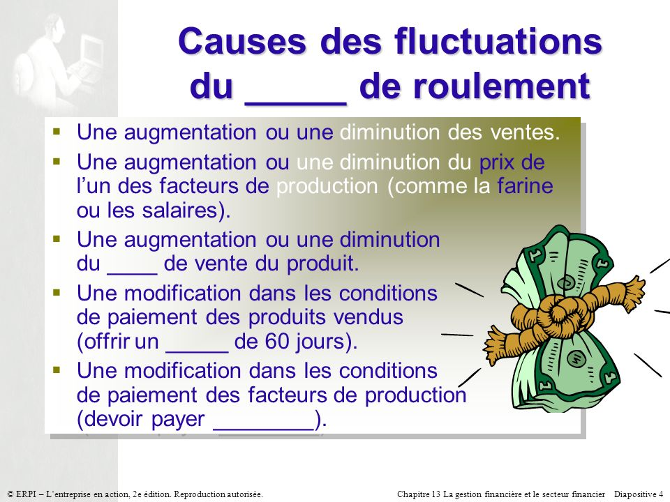 Causes des fluctuations du _____ de roulement