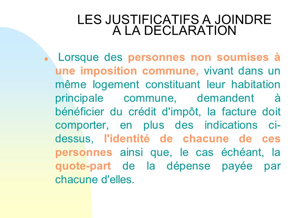 LES JUSTIFICATIFS A JOINDRE A LA DECLARATION