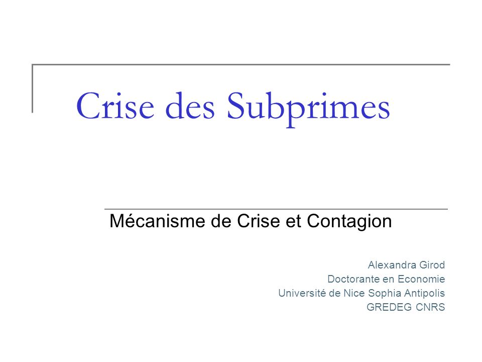 Crise des Subprimes Mécanisme de Crise et Contagion Alexandra Girod