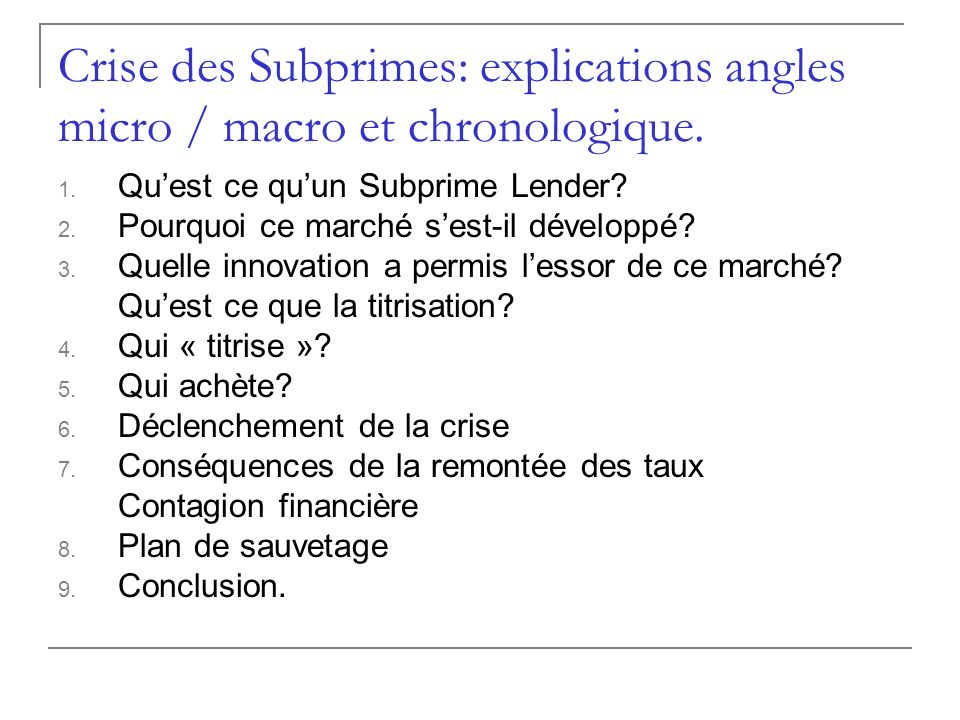 Crise des Subprimes: explications angles micro / macro et chronologique.