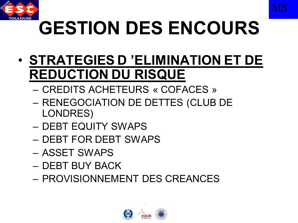 GESTION DES ENCOURS STRATEGIES D 'ELIMINATION ET DE REDUCTION DU RISQUE. CREDITS ACHETEURS « COFACES »