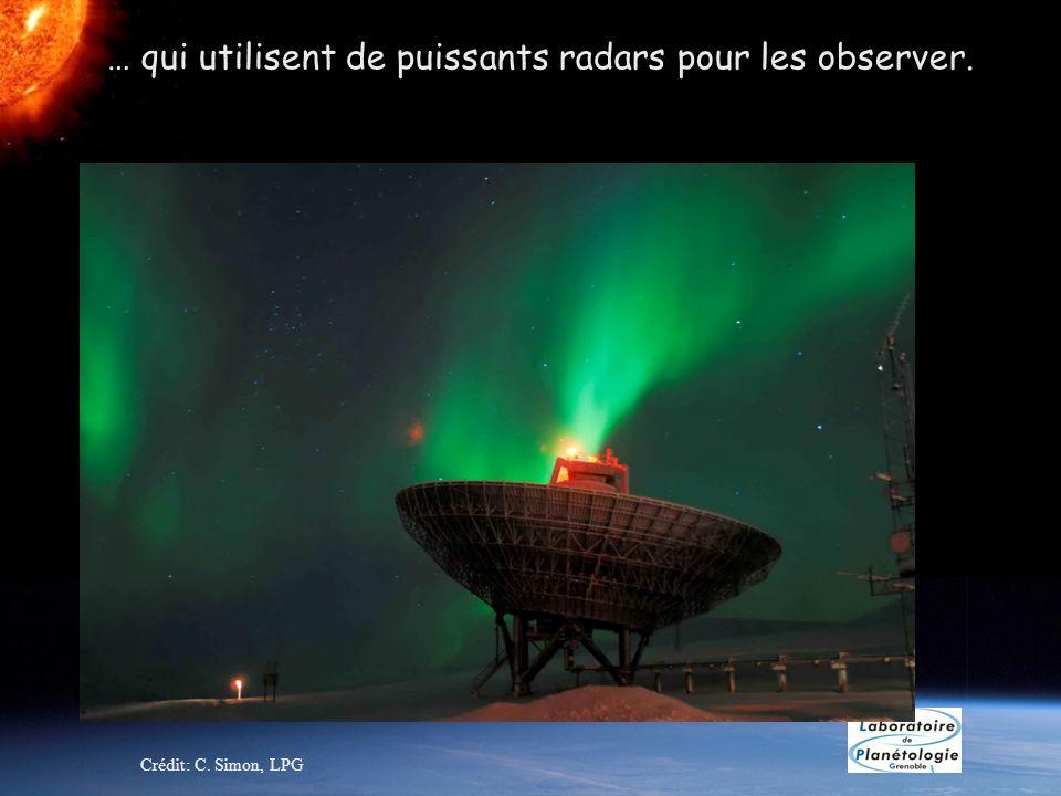 … qui utilisent de puissants radars pour les observer.