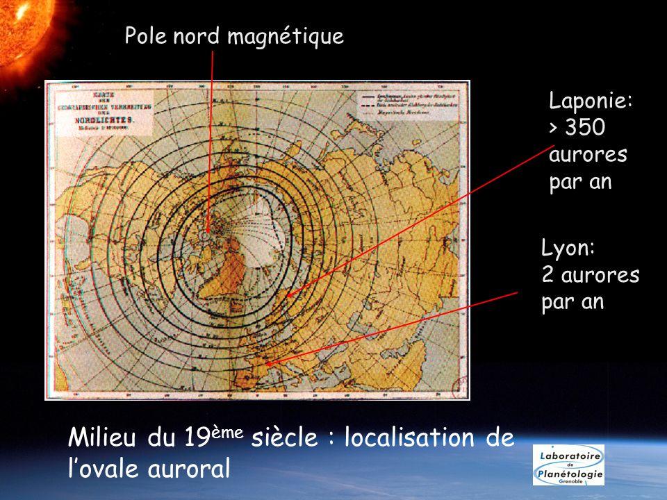 Milieu du 19ème siècle : localisation de l'ovale auroral