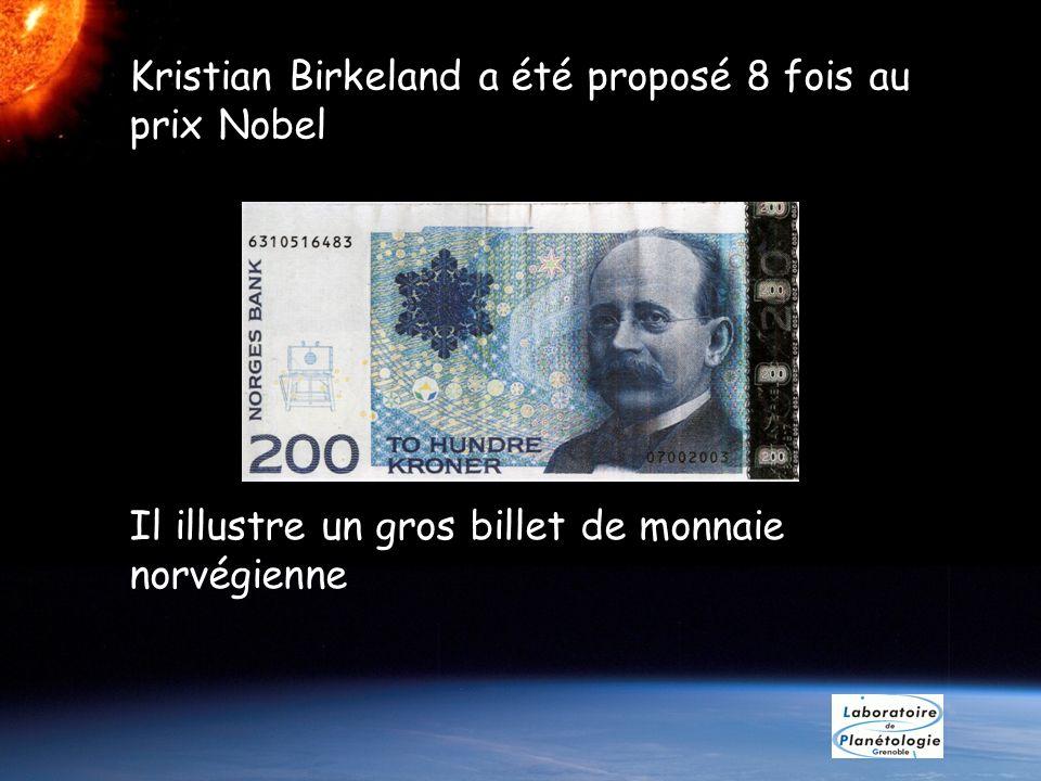 Kristian Birkeland a été proposé 8 fois au prix Nobel
