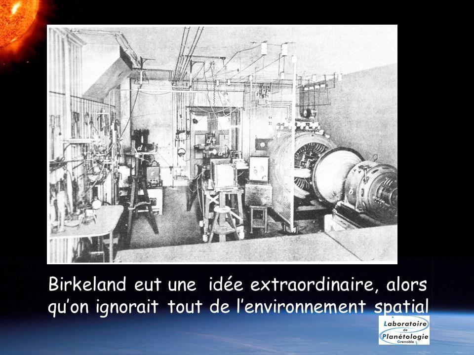 Birkeland eut une idée extraordinaire, alors qu'on ignorait tout de l'environnement spatial