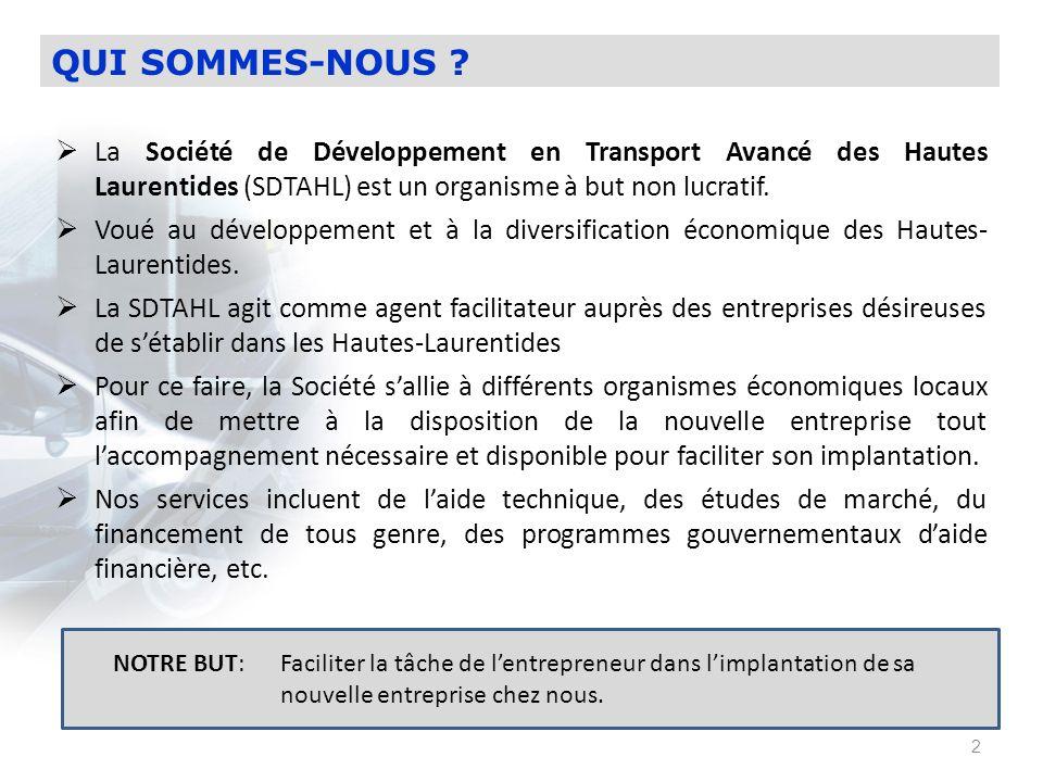 QUI SOMMES-NOUS La Société de Développement en Transport Avancé des Hautes Laurentides (SDTAHL) est un organisme à but non lucratif.