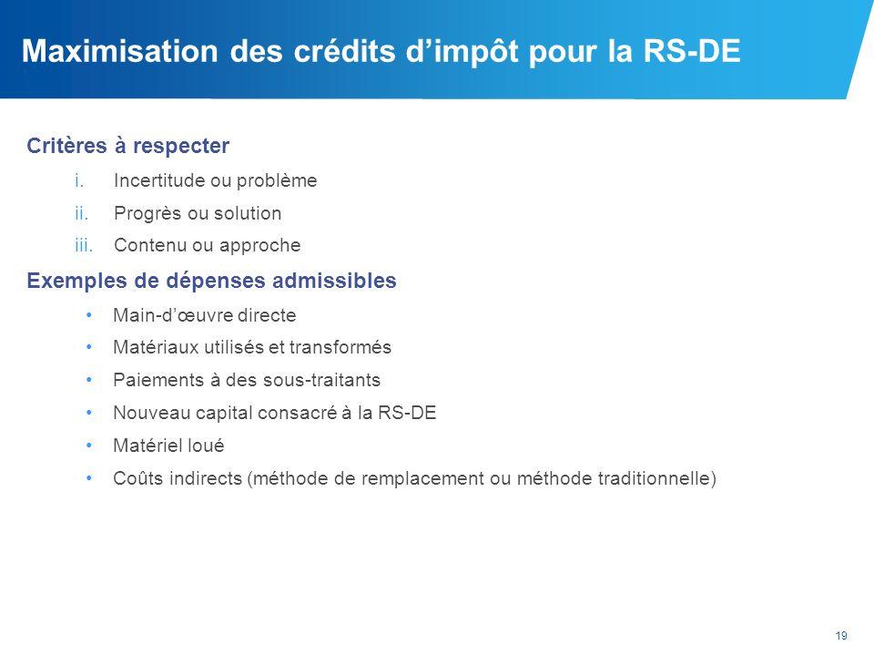 Maximisation des crédits d'impôt pour la RS-DE