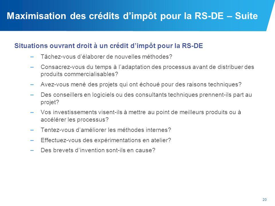 Maximisation des crédits d'impôt pour la RS-DE – Suite