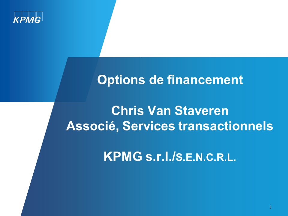 Options de financement Chris Van Staveren Associé, Services transactionnels KPMG s.r.l./S.E.N.C.R.L.