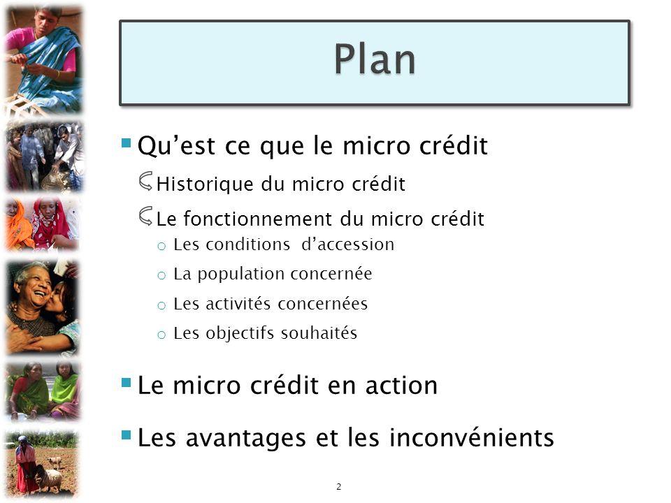 Plan Qu'est ce que le micro crédit Le micro crédit en action