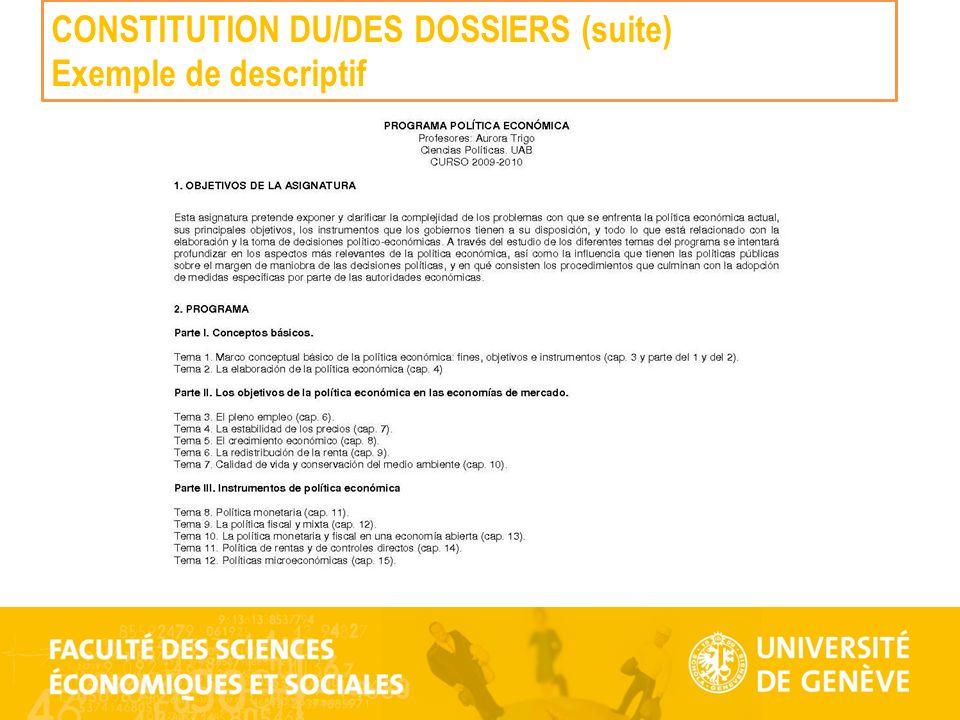 CONSTITUTION DU/DES DOSSIERS (suite) Exemple de descriptif